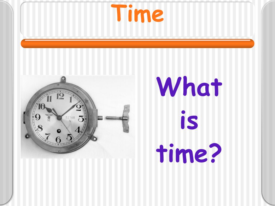 Time What is time?