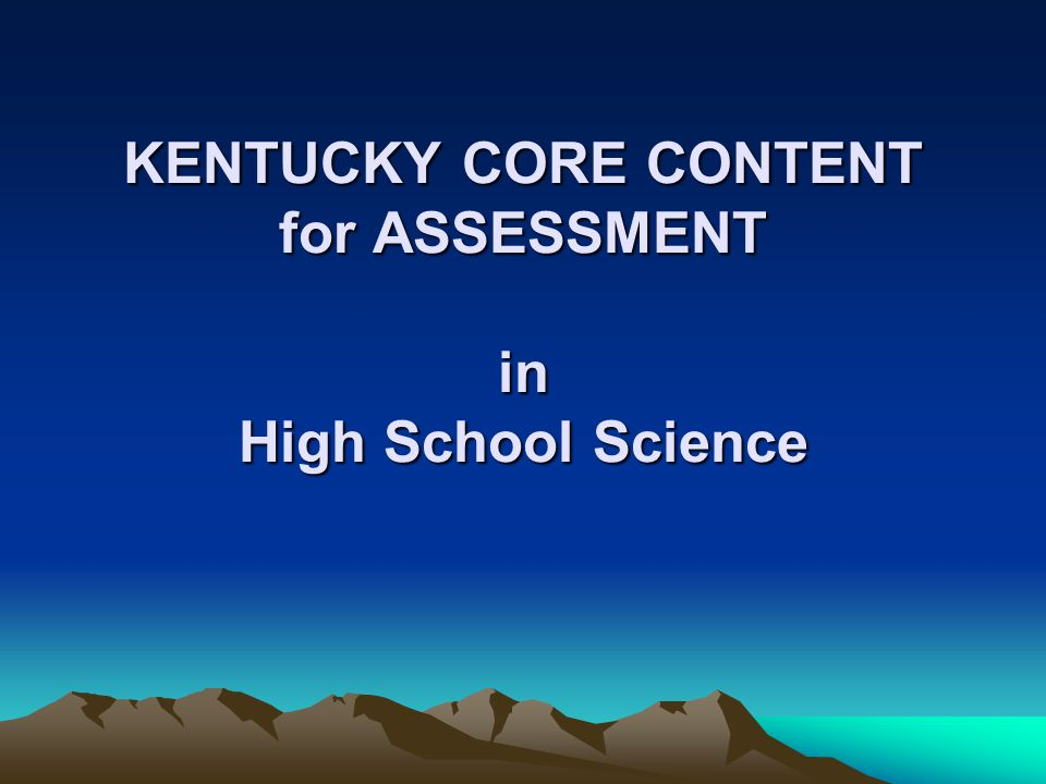 KENTUCKY CORE CONTENT for ASSESSMENT in High School Science