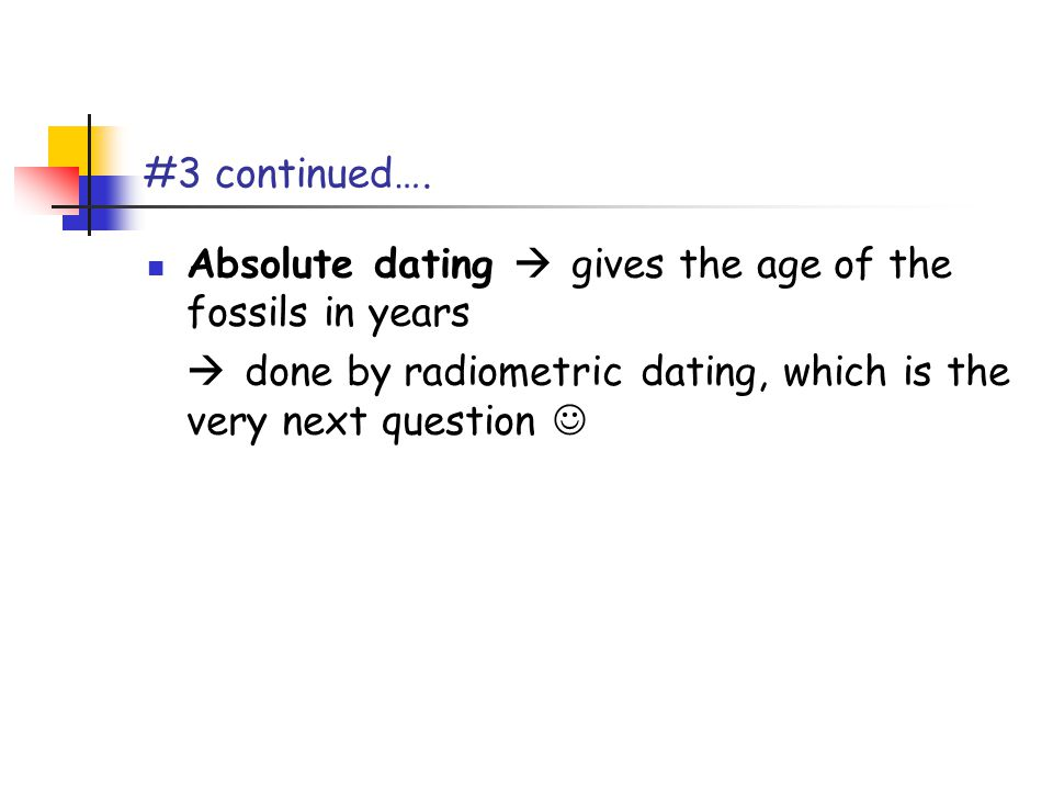 4.Explain how isotopes can be used in absolute dating.