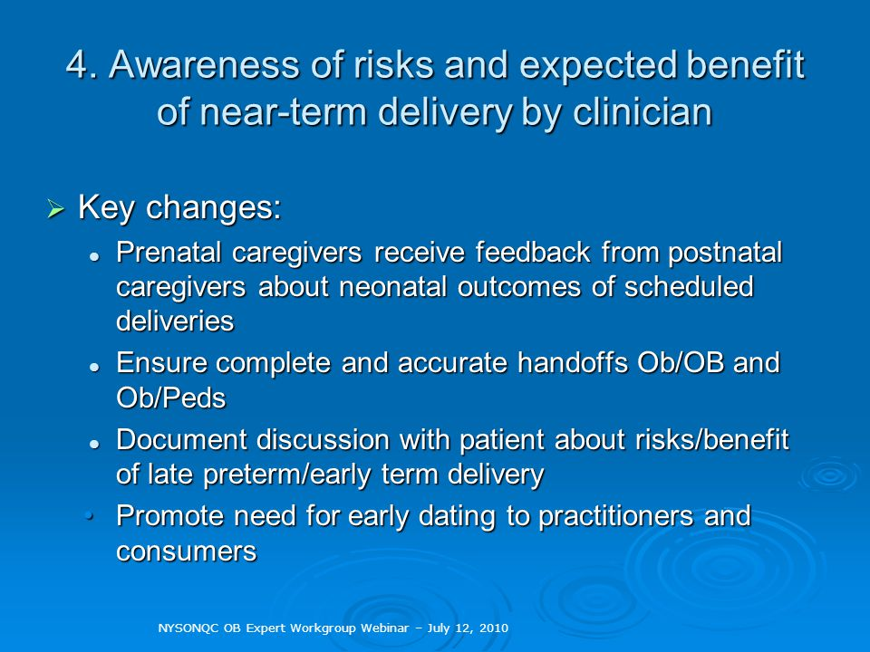 4. Awareness of risks and expected benefit of near-term delivery by clinician Key changes: Key changes: Prenatal caregivers receive feedback from post