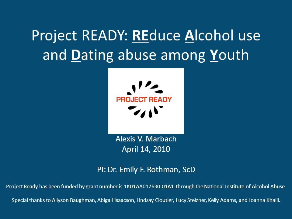 Project READY: REduce Alcohol use and Dating abuse among Youth Alexis V.