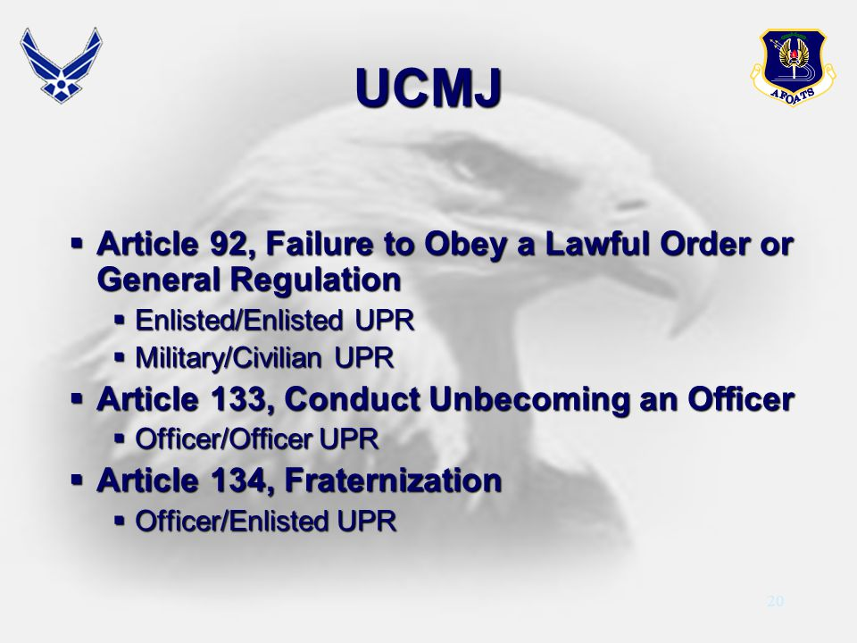 20 UCMJ Article 92, Failure to Obey a Lawful Order or General Regulation Article 92, Failure to Obey a Lawful Order or General Regulation Enlisted/Enl