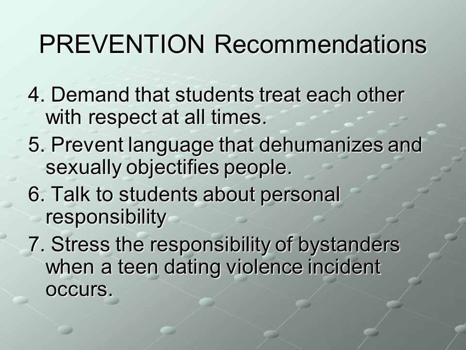 PREVENTION Recommendations 4. Demand that students treat each other with respect at all times.