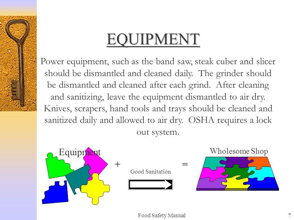 Food Safety Manual27 GRINDER SANITATION POLICY Clean & sanitize the grinder or mixer / grinder after each use.