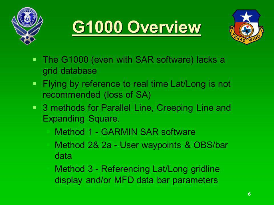 7 Assumptions MP & MO have good working knowledge of the C182T G1000 software MP is proficient in use of autopilot MO has some knowledge of Garmin SAR software