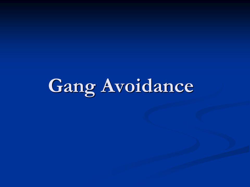 Gang Avoidance