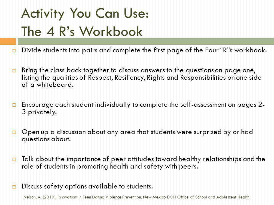 Activity You Can Use: The 4 Rs Workbook Divide students into pairs and complete the first page of the Four Rs workbook. Bring the class back together