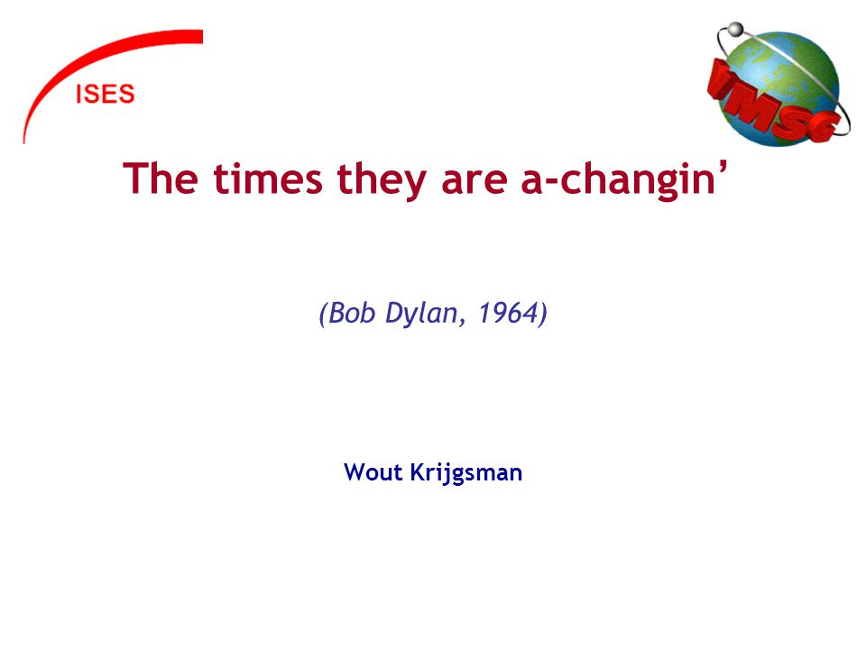 The times they are a-changin (Bob Dylan, 1964) Wout Krijgsman