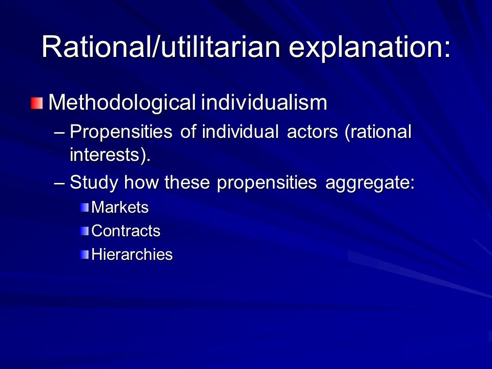 Utilitarian / Rational Tradition II Homans and Olsen