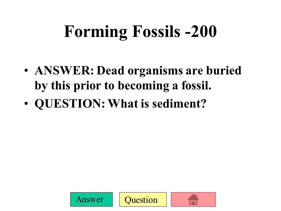 Question Answer Earth Formation -200 ANSWER: 3.8 billion years ago, oceans covered much of the earth, and this was first deposited in the water.