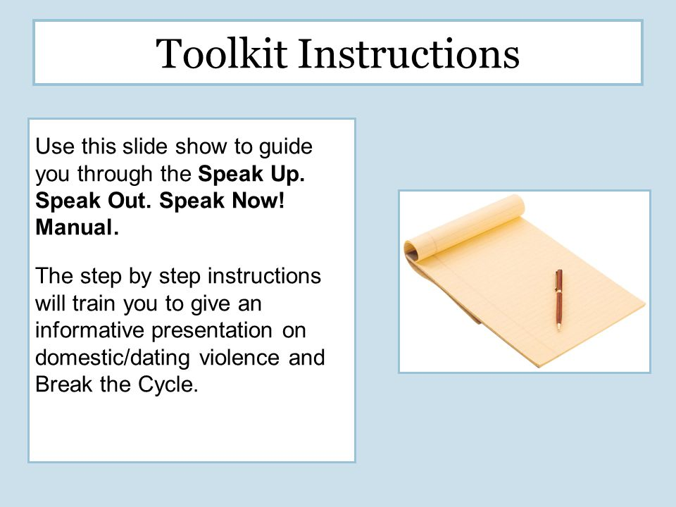 Toolkit Instructions Use this slide show to guide you through the Speak Up.