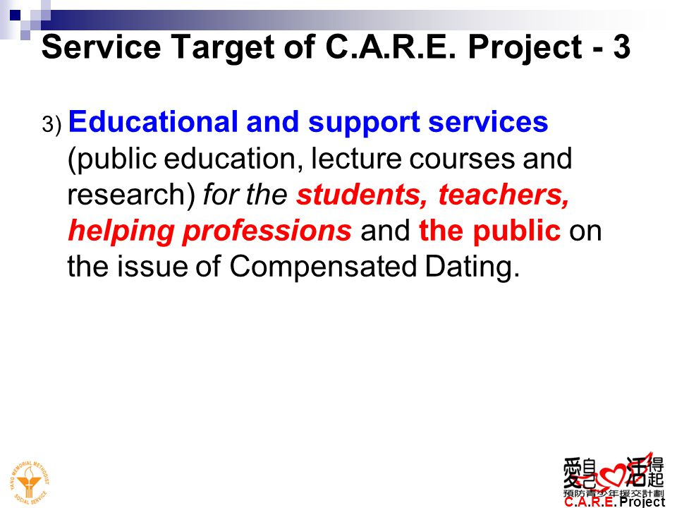 Service Target of C.A.R.E. Project - 3 3) Educational and support services (public education, lecture courses and research) for the students, teachers