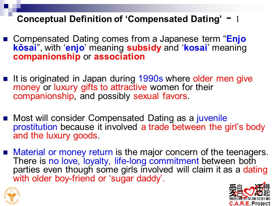 Conceptual Definition of Compensated Dating - 1 Compensated Dating comes from a Japanese term Enjo kōsai, with enjo meaning subsidy and kosai meaning