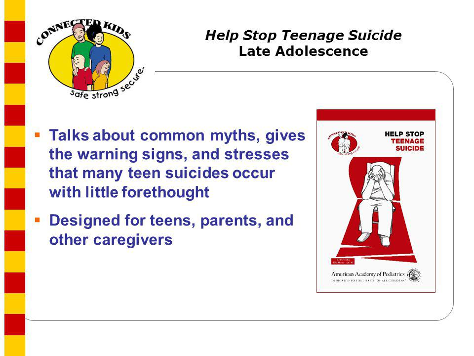 Help Stop Teenage Suicide Late Adolescence Talks about common myths, gives the warning signs, and stresses that many teen suicides occur with little f