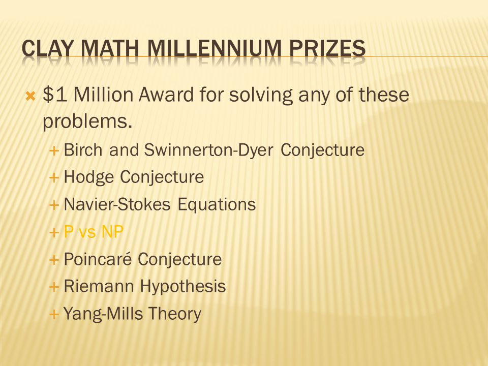 $1 Million Award for solving any of these problems.
