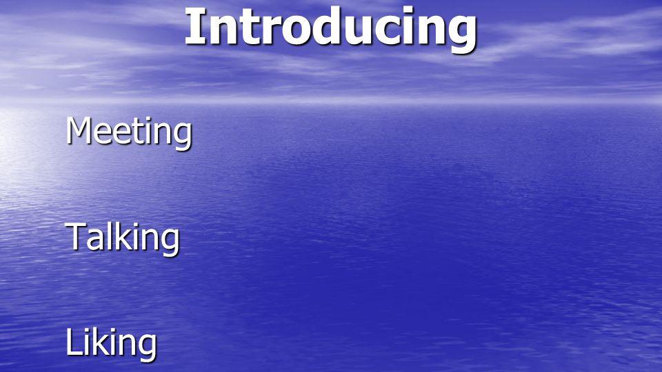 Introducing MeetingTalkingLiking