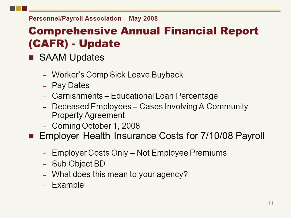 Personnel/Payroll Association – May 2008 11 Comprehensive Annual Financial Report (CAFR) - Update SAAM Updates – Workers Comp Sick Leave Buyback – Pay