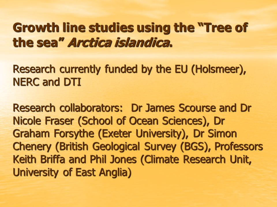 Growth line studies using the Tree of the sea Arctica islandica.