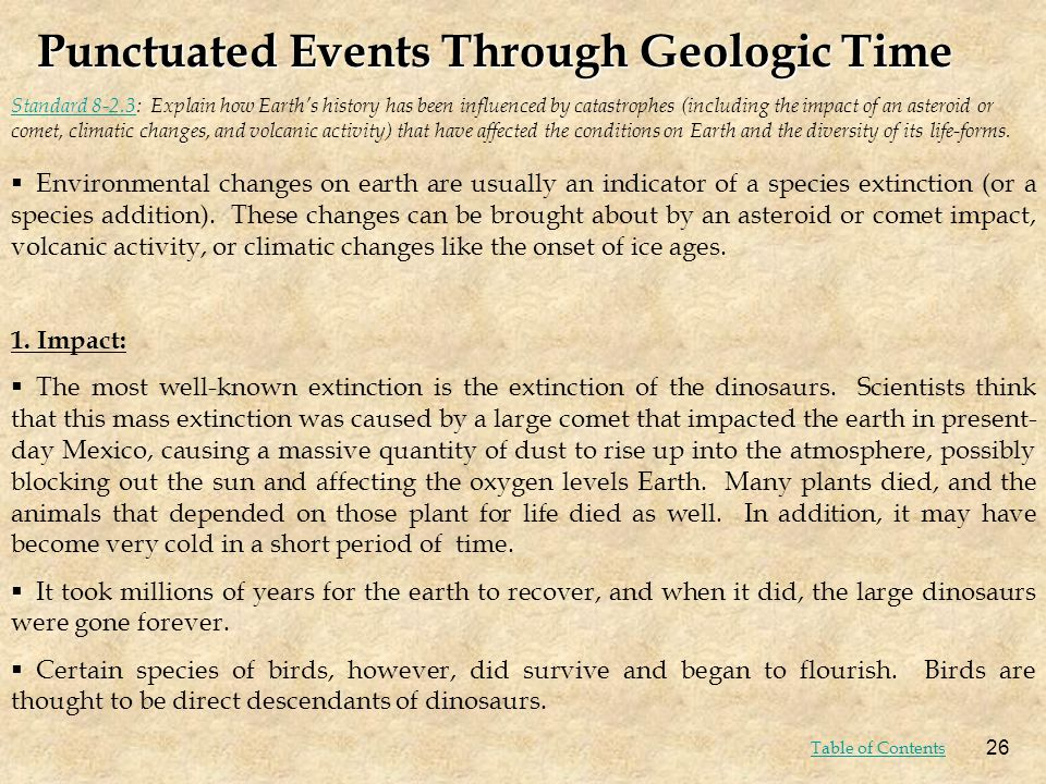 Standard 8-2.3Standard 8-2.3: Explain how Earths history has been influenced by catastrophes (including the impact of an asteroid or comet, climatic c