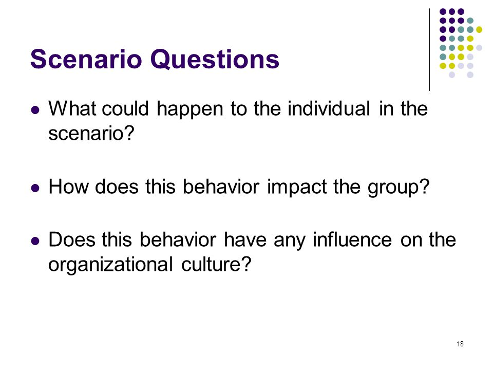 18 Scenario Questions What could happen to the individual in the scenario.