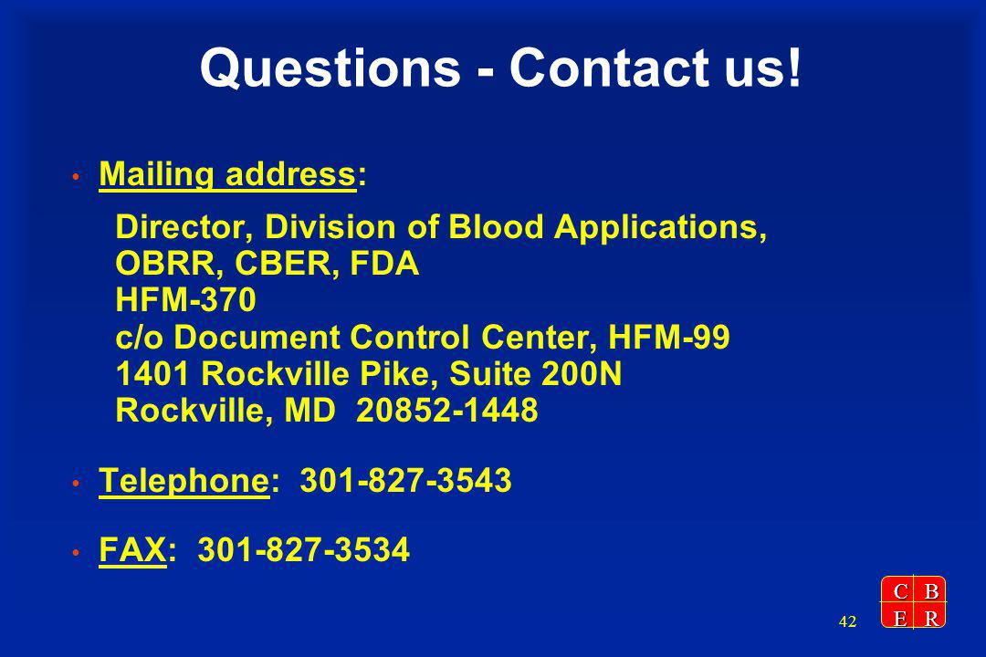 CBER 42 Questions - Contact us.