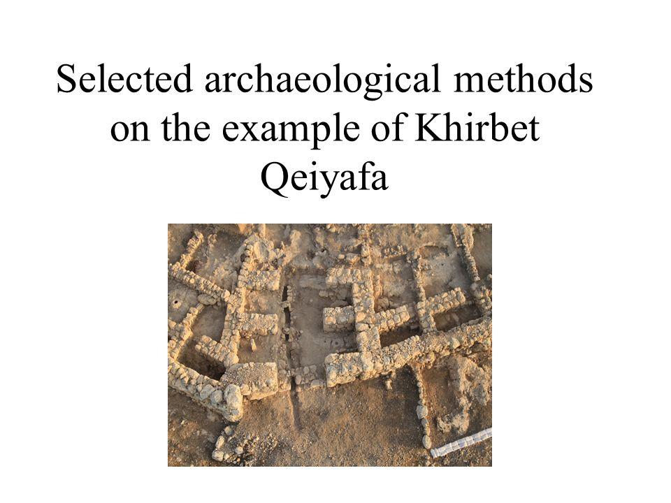 Selected archaeological methods on the example of Khirbet Qeiyafa