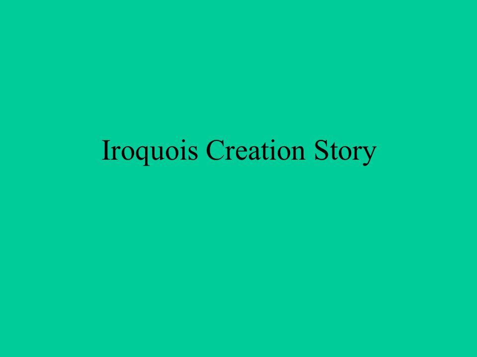 Iroquois Creation Story