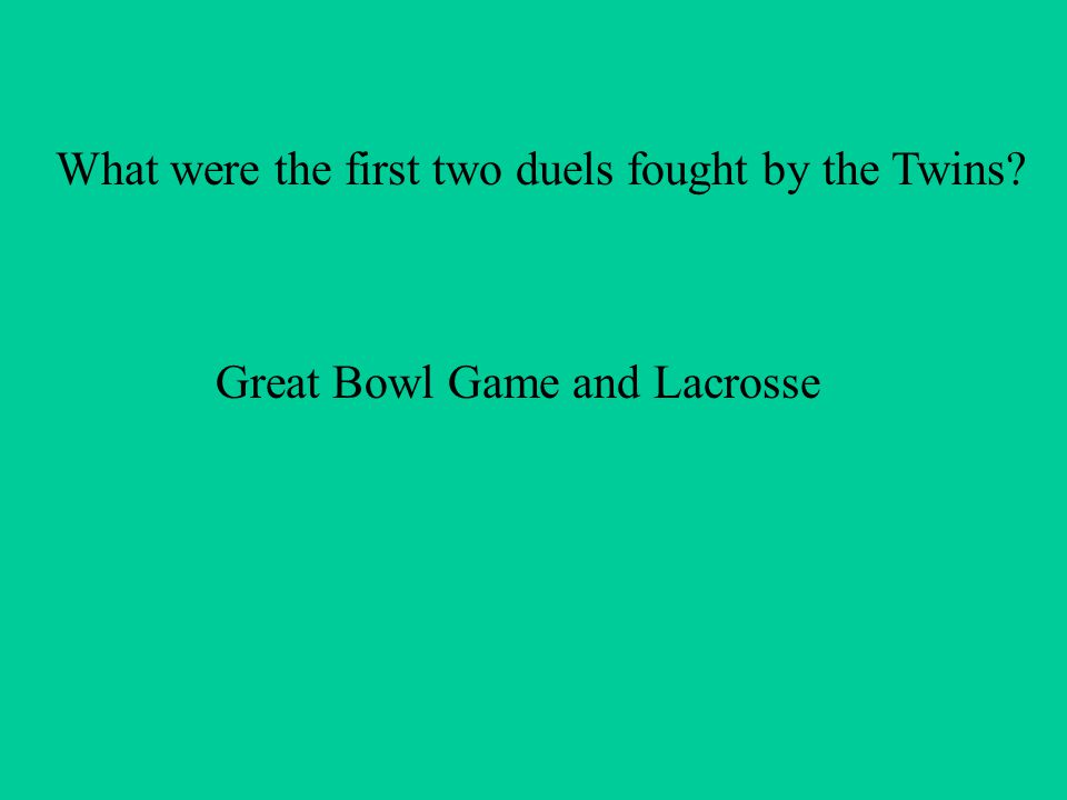 What were the first two duels fought by the Twins Great Bowl Game and Lacrosse