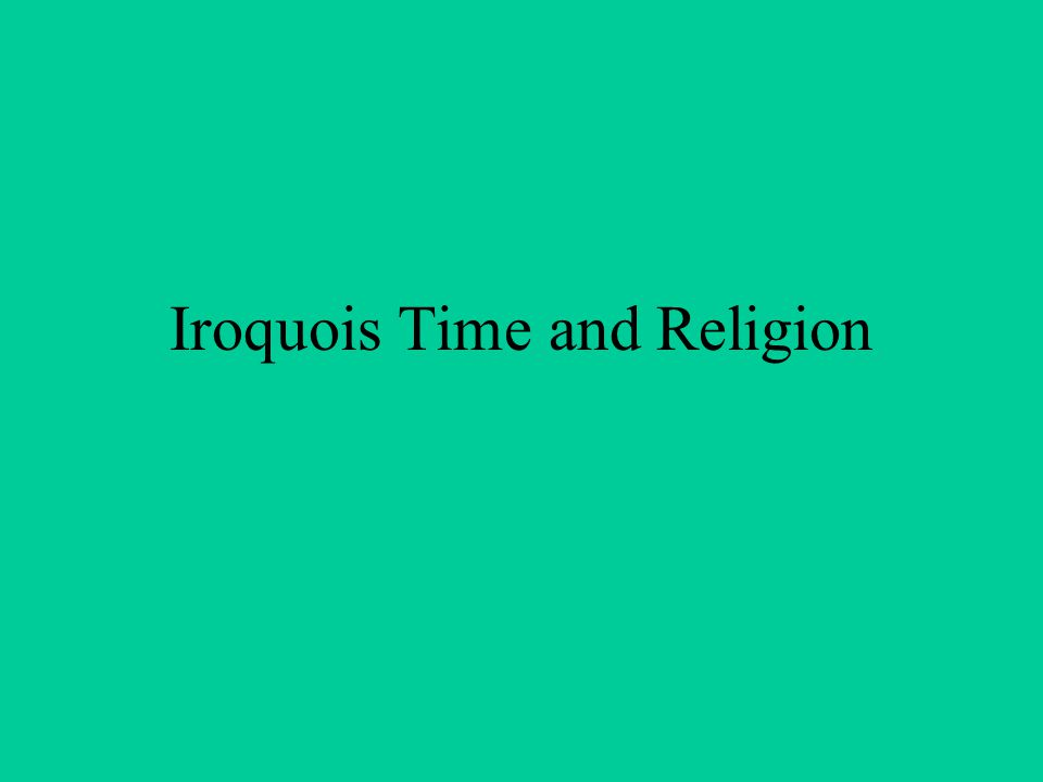 Iroquois Time and Religion