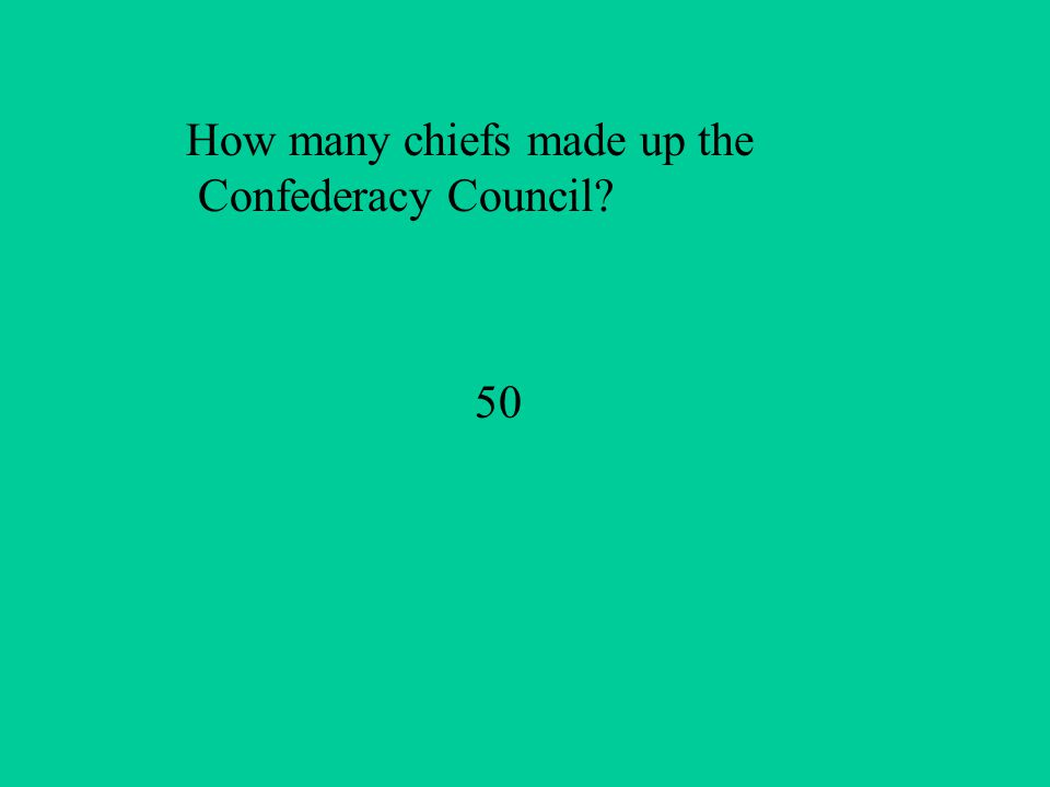How many chiefs made up the Confederacy Council 50