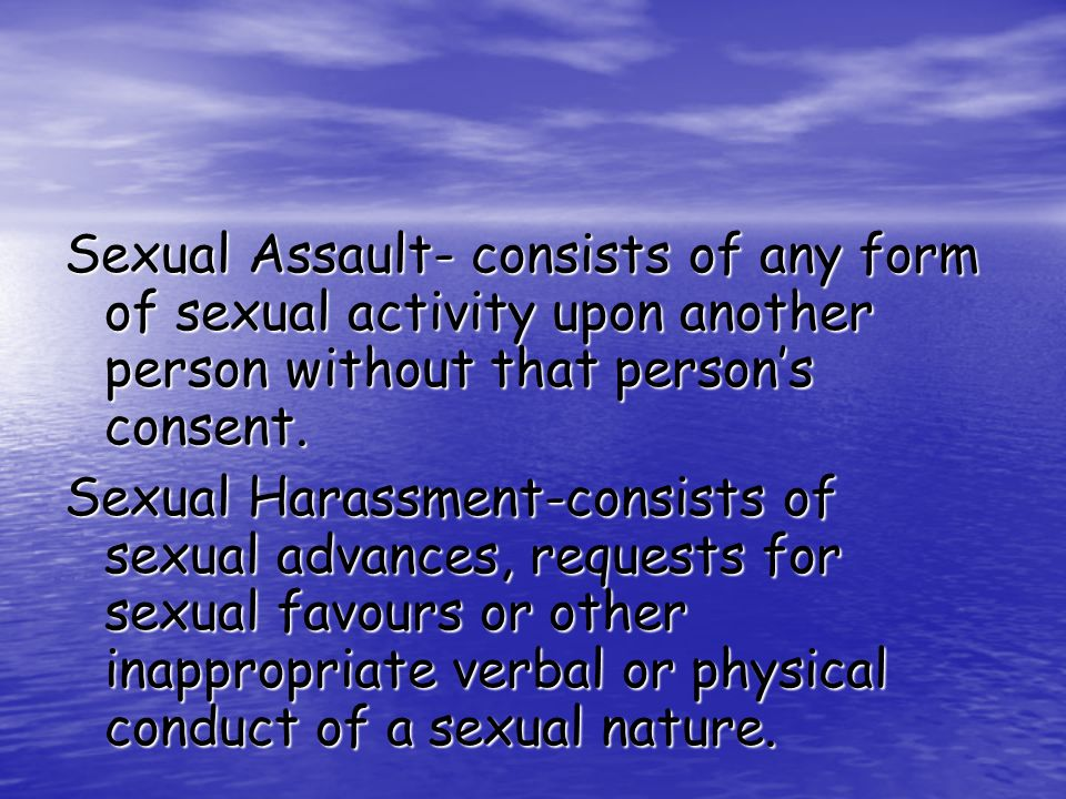 Sexual Abuse-all forms of non- consensual sexual behaviour.