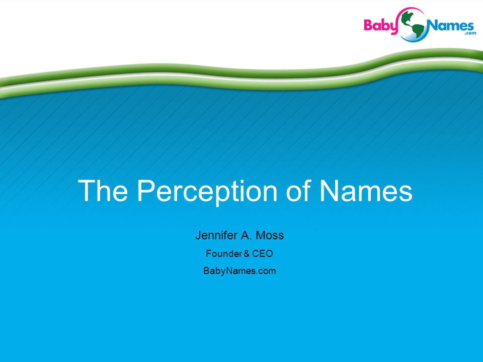 Name Association Public Perception Names with strong public perception: Kennedy, Scarlett, Angelina, Barack, Miley