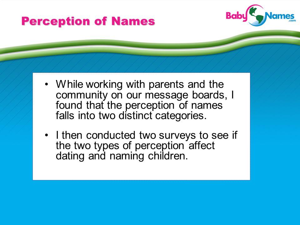 The Perception of Names Jennifer A.