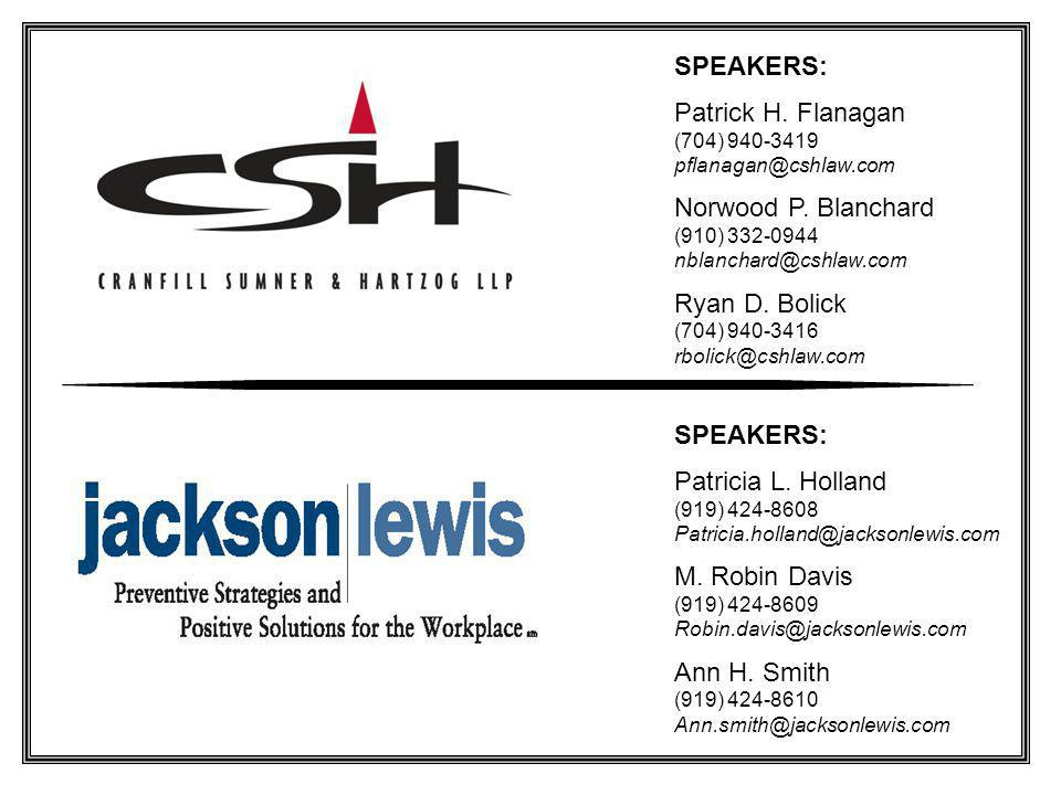 SPEAKERS: Patrick H. Flanagan (704) 940-3419 pflanagan@cshlaw.com Norwood P.