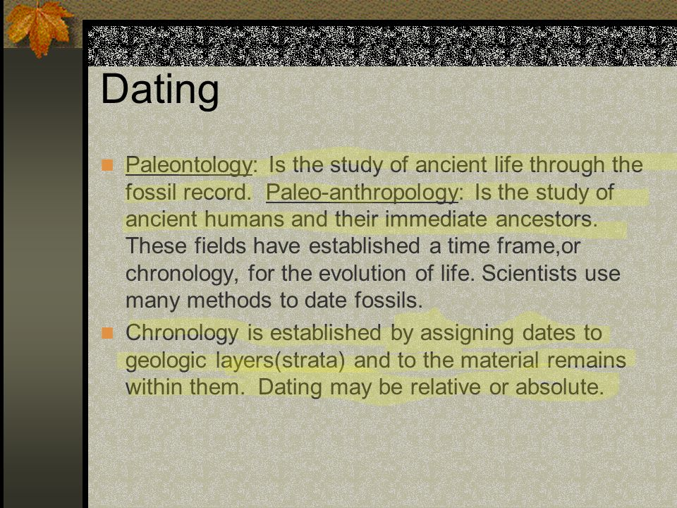 Various relative and absolute dating techniques used by anthropologists