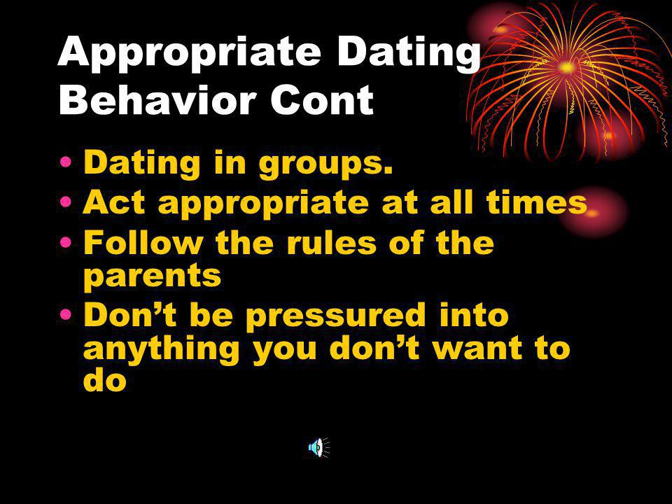 Appropriate Dating Behavior Cont Dating in groups.