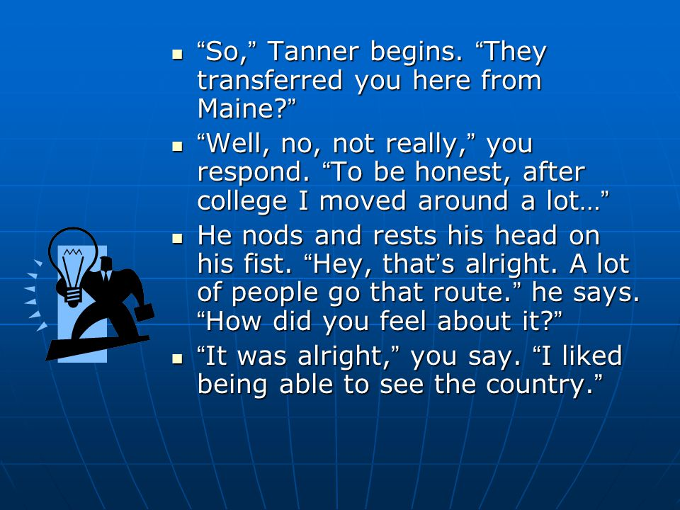 I think I m gonna go with Tanner. I think I m gonna go with Tanner.