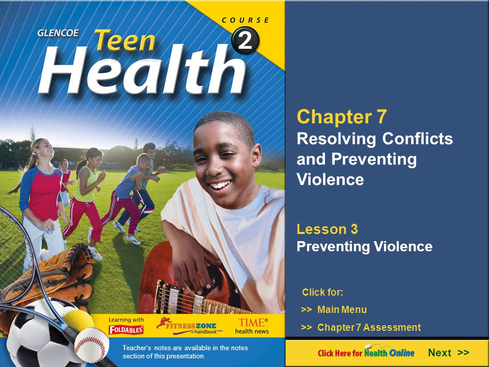 Chapter 7 Resolving Conflicts and Preventing Violence Lesson 3 Preventing Violence Next >> Click for: >> Main Menu >> Chapter 7 Assessment Teachers no
