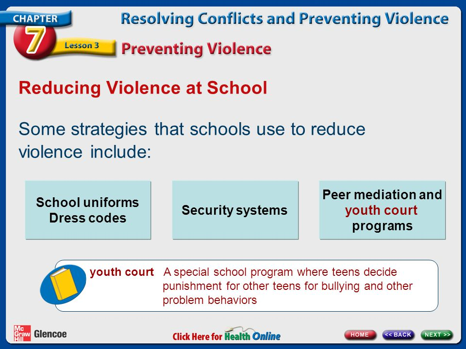 Reducing Violence at School Some strategies that schools use to reduce violence include: School uniforms Dress codes Security systems Peer mediation a