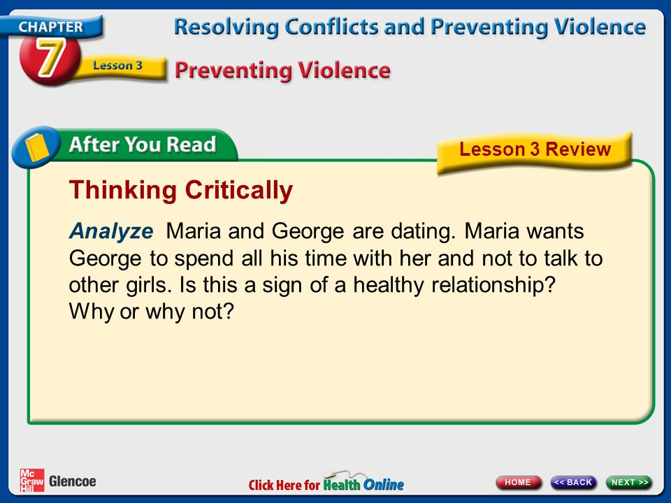 Thinking Critically Analyze Maria and George are dating. Maria wants George to spend all his time with her and not to talk to other girls. Is this a s