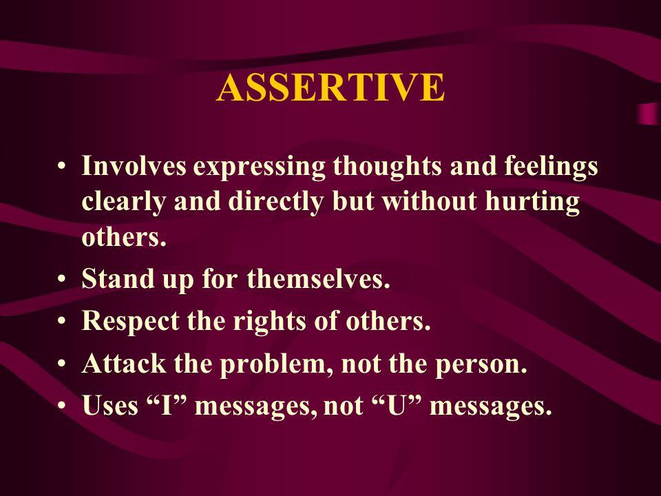 AGGRESSIVE Often try to get their way through bullying and intimidation. Do not consider the rights of others. In disagreements, they attack the other