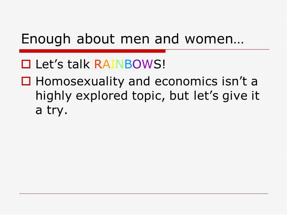 Enough about men and women… Lets talk RAINBOWS.