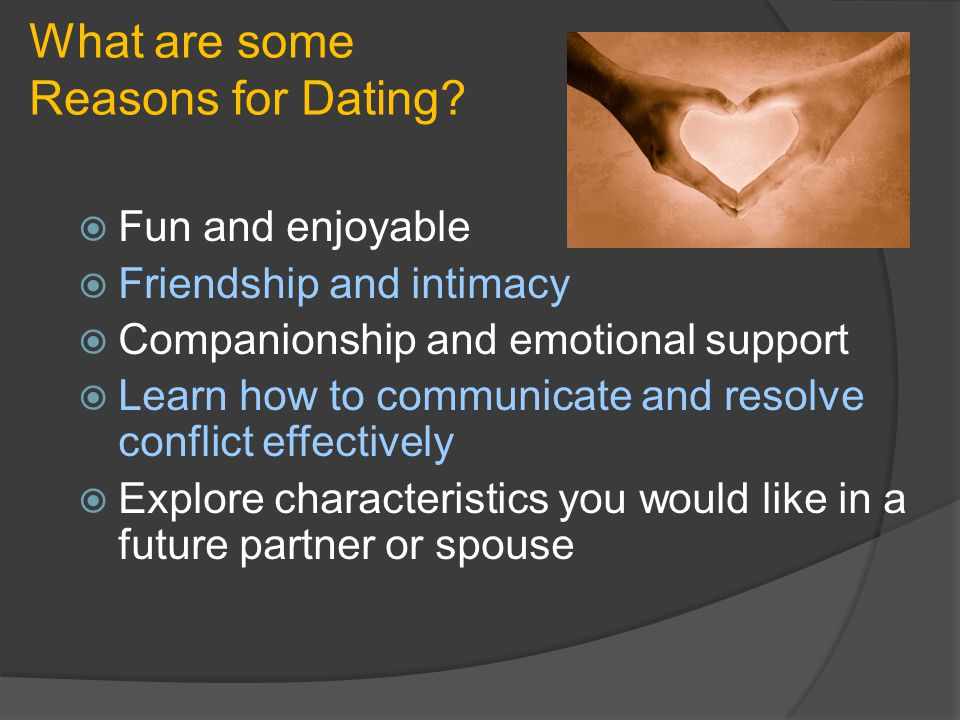 What are some Reasons for Dating.
