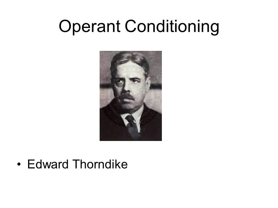 Operant Conditioning Edward Thorndike