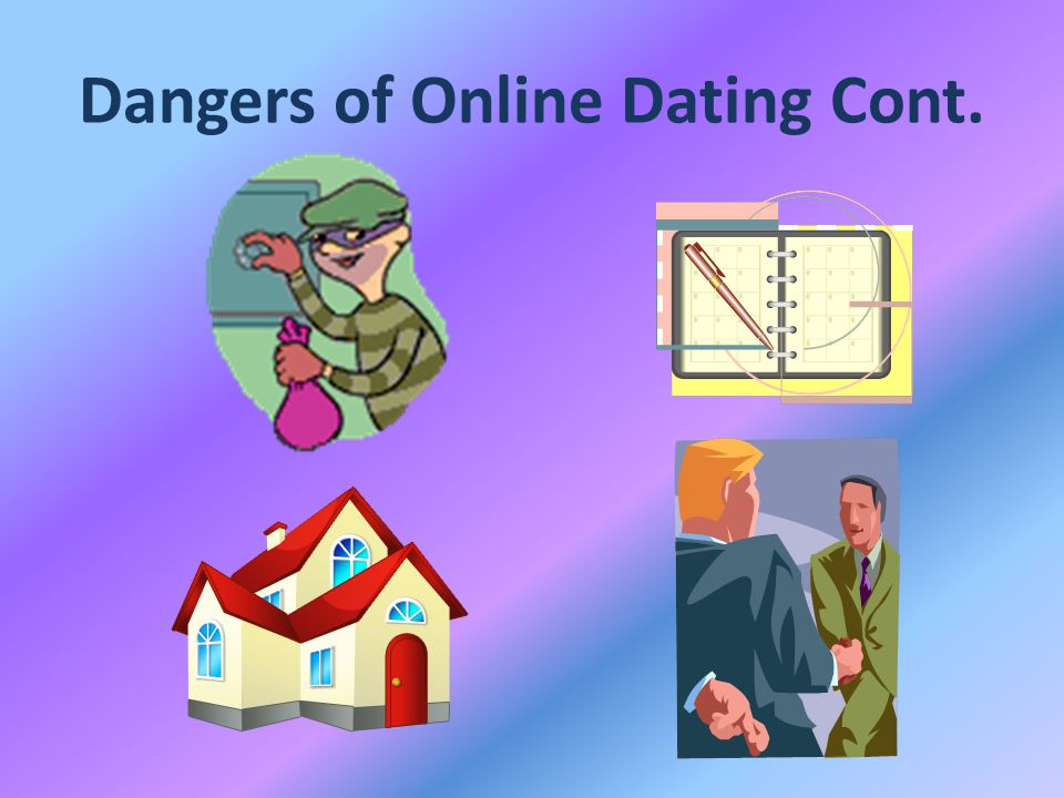The Dangers Of Online Dating, Disadvantages Of Online Dating, The ...