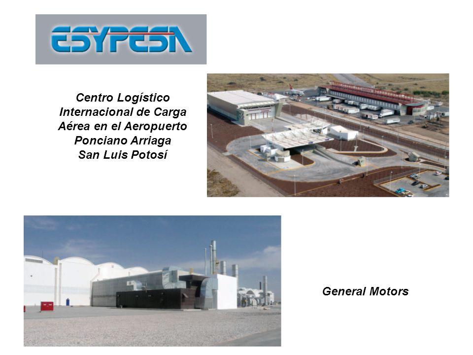 Centro Logístico Internacional de Carga Aérea en el Aeropuerto Ponciano Arriaga San Luis Potosí General Motors