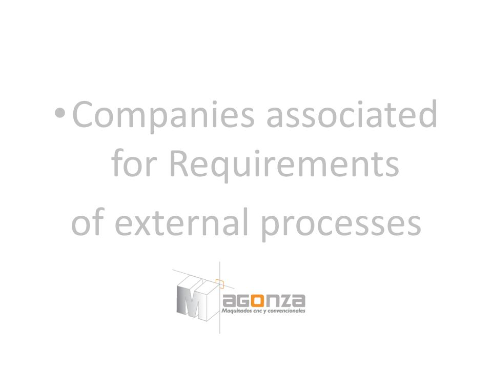 Companies associated for Requirements of external processes