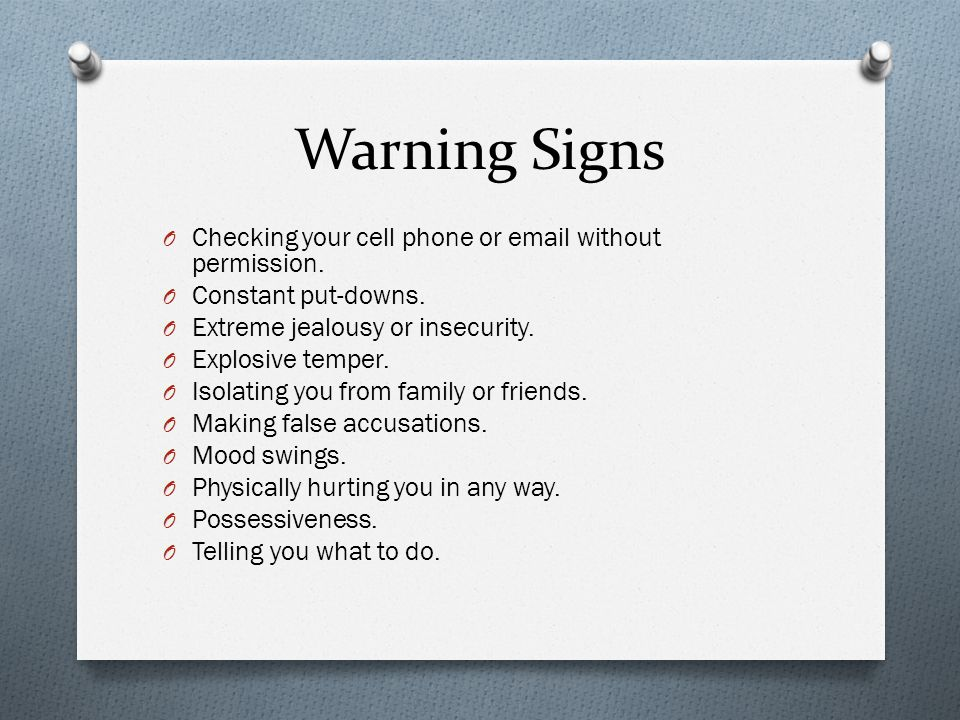 Warning Signs O Checking your cell phone or email without permission.