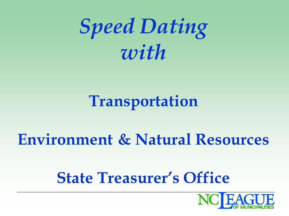 Speed Dating with Transportation Environment & Natural Resources State Treasurers Office