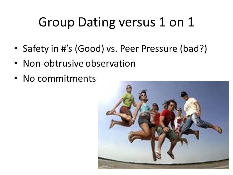 Group Dating versus 1 on 1 Safety in #s (Good) vs.